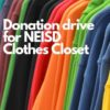 Make a deposit @ the NEISD Clothes Closet: Reagan donation drive!